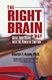 img - for The Right Brain Way: Drive Your Brand with the Power of Emotion book / textbook / text book