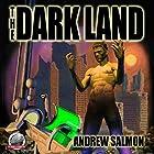 The Dark Land Hörbuch von Andrew Salmon Gesprochen von: Scott Sutherland