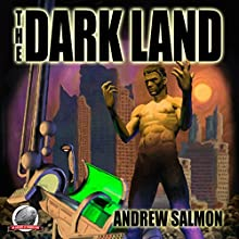 The Dark Land Audiobook by Andrew Salmon Narrated by Scott Sutherland