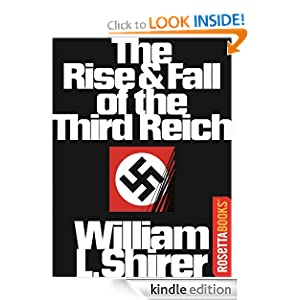 Kindle Book Bargains: The Rise and Fall of the Third Reich, by William Shirer. Publisher: RosettaBooks (October 23, 2011)