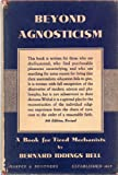 img - for BEYOND AGNOSTICISM: A Book for Tired Mechanics book / textbook / text book