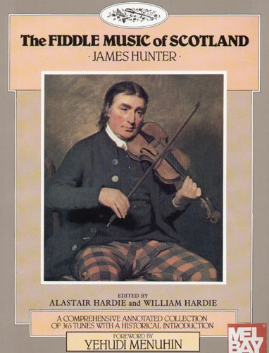 Hunter James The Fiddle Music of Scotland Violin solo by Alastair and William Hardie -Mel Bay