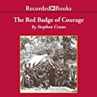 The Red Badge of Courage Audiobook by Stephen Crane Narrated by Frank Muller