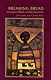 Breaking Bread: Insurgent Black Intellectual Life (0896084140) by Bell Hooks