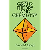 Group Theory and Chemistry (Dover Books on Chemistry) ~ David M. Bishop