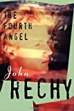The Fourth Angel (Rechy, John)