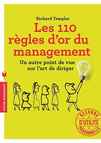 Les 100 règles d'or du management: Un autre point de vue sur l'art de diriger