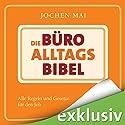 Die Büro-Alltags-Bibel: Alle Regeln und Gesetze für den Job Hörbuch von Jochen Mai Gesprochen von: Olaf Pessler