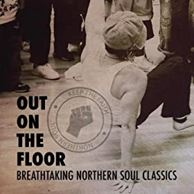 Out On the Floor - Breathtaking Northern Soul Classics