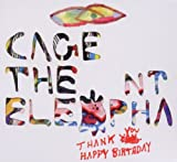Thank You Happy Birthday Cage The Elephant