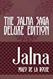 img - for The Jalna Saga - Deluxe Edition: All Sixteen Books of the Enduring Classic Series & The Biography of Mazo de la Roche book / textbook / text book