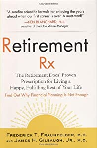 Retirement RX: The Retirement Docs' Proven Prescription for Living a Happy, Fulfilling Rest ofYour Life from Avery