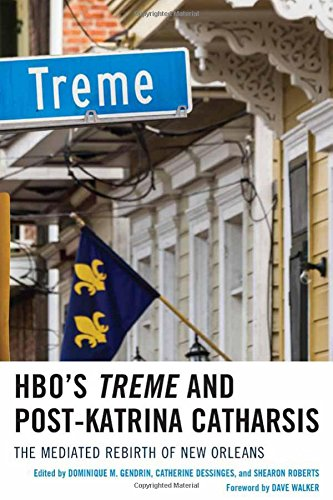 hbos-treme-and-post-katrina-catharsis-the-mediated-rebirth-of-new-orleans