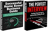 Business Books Box Set #1: Successful Home Based Business & The Perfect Interview (Business, Job Interview, Business Interview, Home Business, Working … Money at Home, Getting a Job, Job Success) Reviews