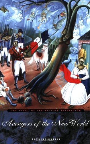 Avengers of the New World: The Story of the Haitian...