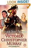 Never Say Never: A Novel