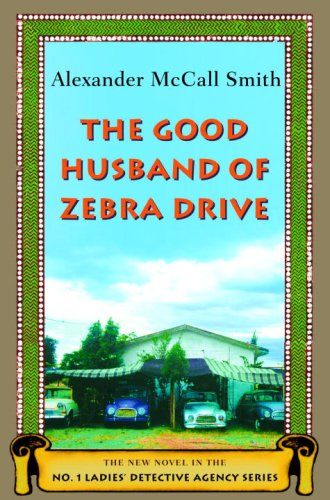 The Good Husband of Zebra Drive (No. 1 Ladies Detective Agency)
