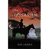 The Assassin ~ Rye James