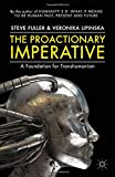 img - for The Proactionary Imperative: A Foundation for Transhumanism book / textbook / text book