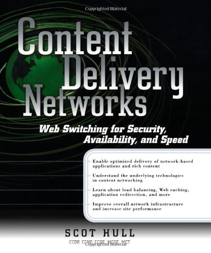 Content Delivery Networks: Web Switching for Security, Availability, and Speed