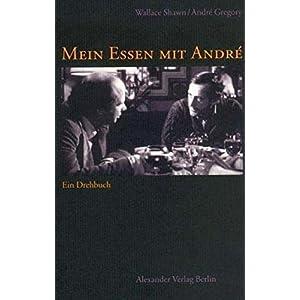 Mein Essen mit André: Das Drehbuch für den Film von Louis Malle