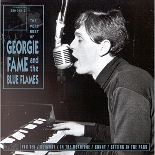 georgie fame - Get Away With: The Very Best of George Fame and the Blue Flames - Lyrics2You