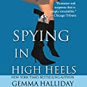 Spying in High Heels Audiobook by Gemma Halliday Narrated by Caroline Shaffer