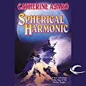 Spherical Harmonic: A Novel of the Skolian Empire Audiobook by Catherine Asaro Narrated by Liza Kaplan, Catherine Asaro