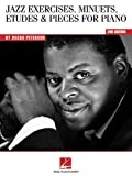 Oscar Peterson Jazz Exercises Minuets Etudes & Pieces For Piano 2Nd Ed: Jazz Exercises, Minuets, Etudes and Pieces for Piano