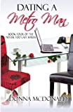 Dating A Metro Man: Book Four of Never Too Late Series (1466207264) by McDonald, Donna