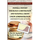 Federal Deposit Insurance Corporation & National Credit Union Administration: Assessments & Actions (Banking and...