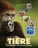 TIERE - Enzyklopädie für die ganze Familie: Entdecken Sie die verblüffenden Geheimnisse der Tierwelt