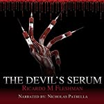 The Devil's Serum: Detective Byone Novels, Book 2   Ricardo Fleshman