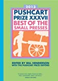 The Pushcart Prize XXXVII: Best of the Small Presses (2013 Edition) (Pushcart Prize: Best of the Small Presses)