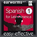 Latin American Spanish: Volume 1 Audiobook by  Earworms Learning Narrated by Beatriz Toscano, Vivian Atienza, Daniel Billings