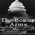 The Bonus Army: The History of the Controversial Protests by American World War I Veterans in 1932 Hörbuch von  Charles River Editors Gesprochen von: Dan Gallagher