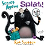 Secret Agent Splat! (       UNABRIDGED) by Rob Scotton Narrated by Tony Call