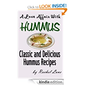 A Love Affair With Hummus: Classic and Delicious Hummus Recipes