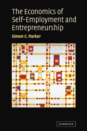 The Economics of Self-Employment and Entrepreneurship