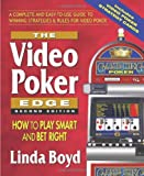 The Video Poker Edge: How to Play Smart and Bet Right [Paperback] [2010] Linda Boyd