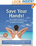 Save Your Hands!: The Complete Guide...