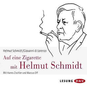 Auf eine Zigarette mit Helmut Schmidt Hörbuch