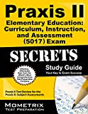 Praxis II Elementary Education: Curriculum, Instruction, and Assessment (5017) Exam Secrets