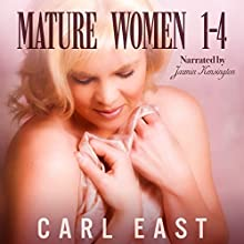 Mature Women 1 to 4 (       UNABRIDGED) by Carl East Narrated by Jazmin Kensington