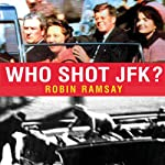 Who Shot JFK? | Robin Ramsay