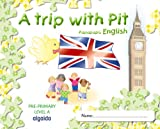 A trip with Pit. Papapapú English. Pre-Primary Level A