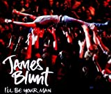 Ill Be Your Man von James Blunt
