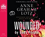 Wounded by God's People: Discovering...
