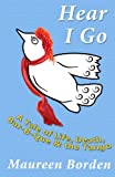 img - for Hear I Go: A Tale of Life, Death, Bar-B-Que & the Tango book / textbook / text book