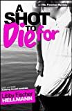A SHOT TO DIE FOR (The Ellie Foreman Mysteries 4)